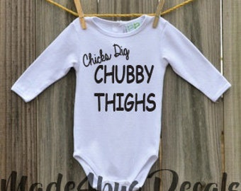 Chicks Dig Chubby Thighs Long Sleeve Onesie*