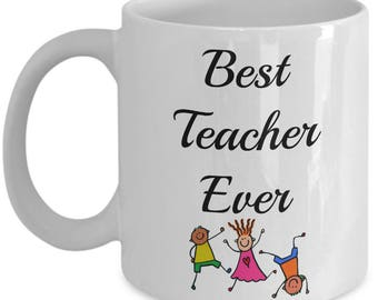Teacher Mug - Best Teacher Mug - Teacher Coffee Mug - Teachers Coffee Mug - Best Teacher Ever - Teacher Gifts - Teacher Appreciation Gifts
