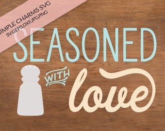 Seasoned with Love cut file for Silhouette & Cricut type cutting machines