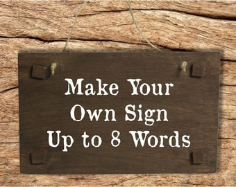 Make Your Own Sign - Rustic Wooden Wedding Sign