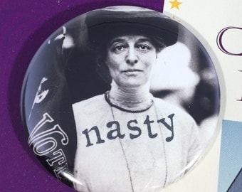 Nasty Woman Suffragette Magnet Button 2.25""