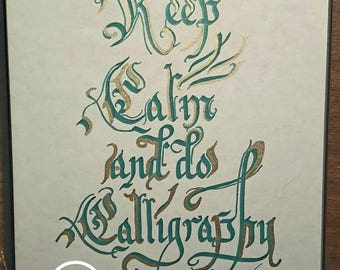 Keep Calm and Do Calligraphy