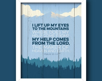Psalm 121:1-2 I Lift Up My Eyes [Bible Verse graphic] – INSTANT DOWNLOAD [5x7, 8x10, 11x14] Digital Print