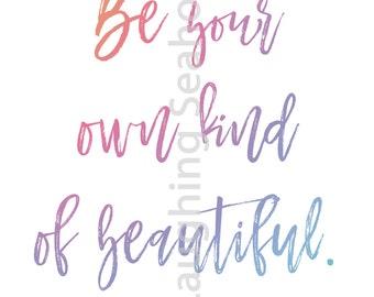Be Your Own Kind of Beautiful Rainbow Printable Art - LuLaRoe Inspired