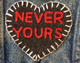 NEVER YOURS Hand Embroidered Denim Patch