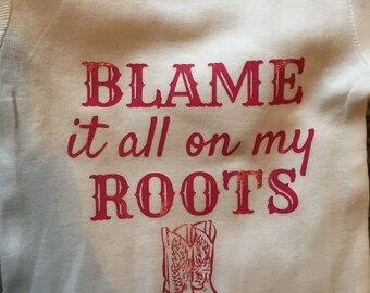 Blame It All On My Roots Onesie