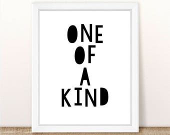 PRINTABLE One Of A Kind, Instant Download, Monochrome Nursery Printable, Nursery Wall Printable, One Of A Kind Modern Nursery Wall Art Print