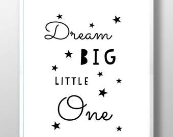 Dream big little one print, monochrome nursery decor, black and white print, quote print, nursery decor, gender neutral nursery, boys room