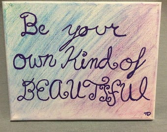 Be Your Own Kind Of Beautiful Canvas