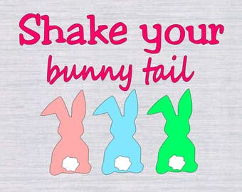 Shake your bunny tail SVG cutting file, Easter svg, easter svg for boys, easter shirt svg, svg files for silhouette, cricut download,digital
