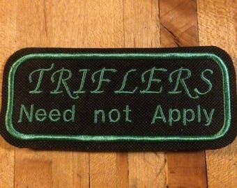Triflers need not apply iron on patch