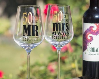 Anniversary Glasses   50 Years Of Being Mr Right and 50 Years Of Being Mrs Always Right. Set Of 2