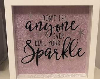 Don't let anyone dull your sparkle BoxFrame