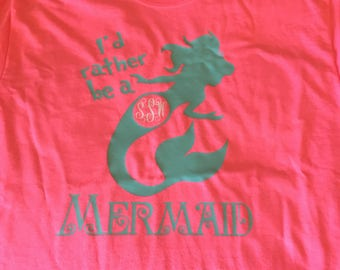 Monogrammed I'd rather be a mermaid t-shirt
