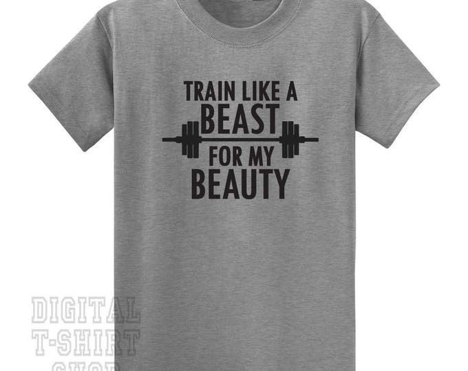 Train Like A Beast for My Beauty T-Shirt