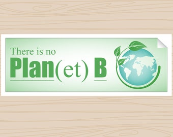There is No Plan(et) B - Bumper Sticker