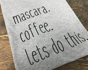 Coffee Shirt, Mascara Shirt, Triblend Tee