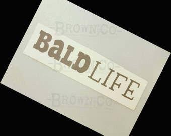 Bald Life vinyl decal