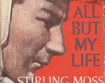 All but my Life, Stirling Moss