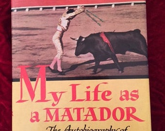 My Life as a Matador - The Autobiography of Carlos Arruza with Barnaby Conrad