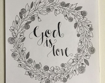 God is Love- Hand-Lettered- Floral Wreath Drawing-Hand Drawn
