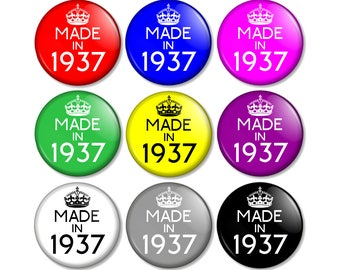 """Made in 1937 - 80th Birthday 25mm / 1"""" (1 inch) Pin Button Badge - Various colours available 80 Years Old in 2017 Year you were born"""