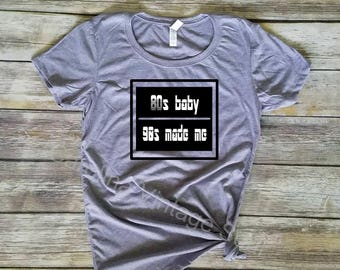 80s baby 90s made me shirt - I love the 80s - fitted tee