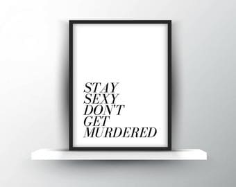Stay Sexy, Don't Get Murdered | Digital Download