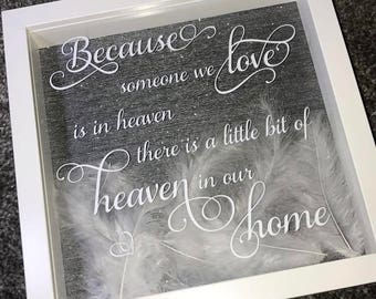 Because Someone We/I Love Is In Heaven Feather Memory Box Frame - Heaven Gift - Memory Gift