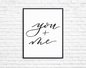you + me art print/ instant download/ printable art / love art / wall art print / home decor / calligraphy print / typography print