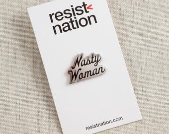 Resist Nation, Nasty Woman, Lapel Pin