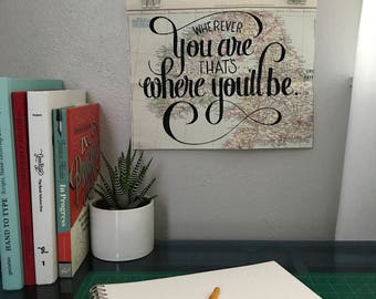 Wherever you are, that's where you'll be print