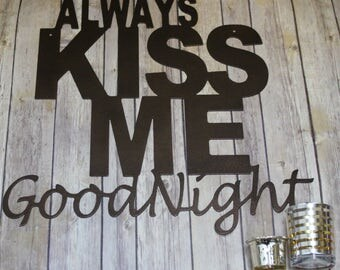 "Perfect for the bedroom wall decor is this beautiful ""Always Kiss ME Goodnight"" metal word art"
