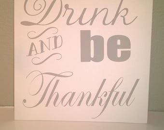 Eat Drink And Be thankful sign