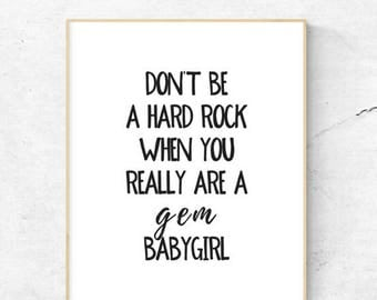 Don't be a hard rock when you really are a gem baby girl | Doo Wop (That Thing) |  Lauryn Hill | Printable | 8.5x11 | 8x10
