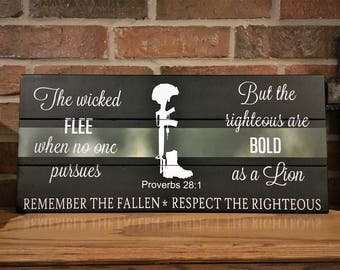 The Wicked Flee, Proverbs 28:1, Honor the fallen, Remember the Fallen, Honor our Military, Military wood sign, military sign, military gift