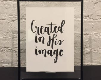 Created In His Image Custom Calligraphy Lettering Quote Typography Personalized Poster Customizable Handmade Handwritten with Frame