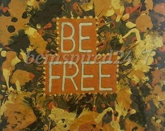 Be free Motivational print
