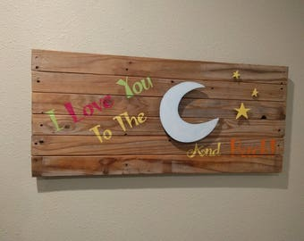 I Love You To The (Moon) And Back Sign