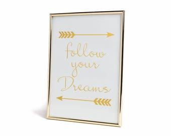 Follow Your Dreams Gold Frame