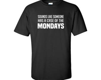 Case of the Mondays Mens/Unisex Graphic T Shirt