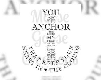 You Be The Anchor Cricut, Silhouette, Brother Cut File / Digital Download *SVG DXF PNG and more