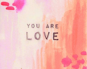 You Are Love - 3x3 Original Mini Watercolor Painting