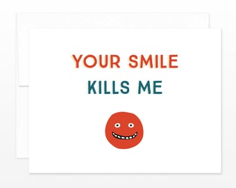 Your Smile Kills Me Card - Funny Valentine Greeting Card, Dating Card, Relationship Card, Anniversary Card, Friendship Card, Card for Her