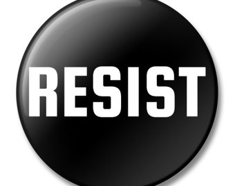 RESIST, Button, Black and White, Lapel Pin, Anna Joyce, Portland, OR