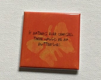If Nothing Ever Changed Motivational Quote Inspirational Magnet