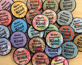 Forty-Eight 1.25″ Make America Kind Again Buttons 1.75 Each - By Via Delia