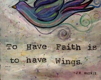 To Have Faith Is To Have Wings, Bird Painting,  Wood Mounted Print, Ornaments, Coasters,