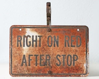 Vintage Industrial Sign, Right on Red after Stop
