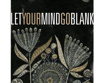 let your mind go blank- 11X14 GICLEE PRINT, botanical collage, Susan Black